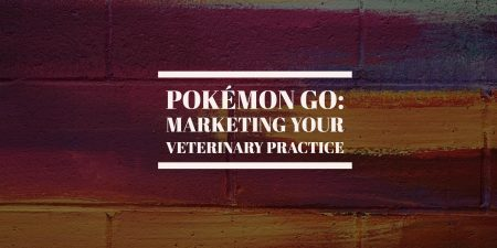 Pokémon GO: Marketing Your Veterinary Practice