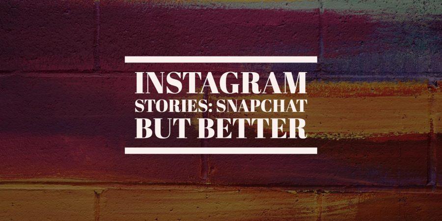 Instagram: Snapchat But Better