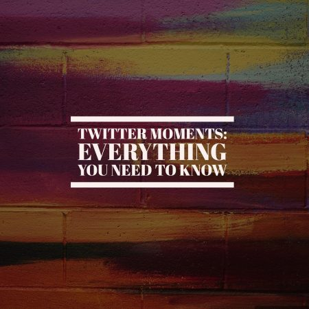 Twitter Moments: Everything You Need To Know